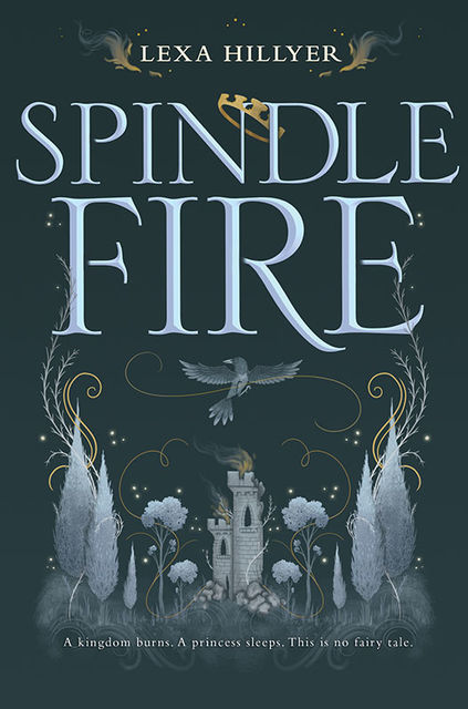 Spindle Fire, Lexa Hillyer