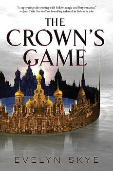 The Crown's Game, Evelyn Skye