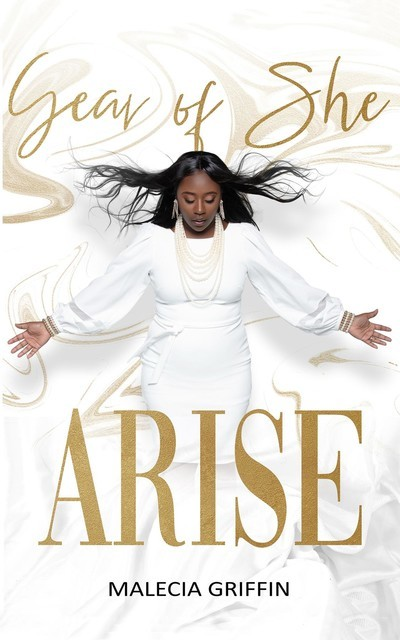Year of She Arise, Malecia L Griffin