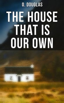 The House That is Our Own, Douglas