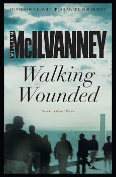 Walking Wounded, William McIlvanney