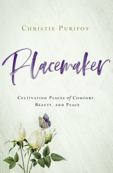 Placemaker, Christie Purifoy