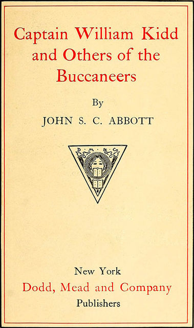 Captain William Kidd and Others of the Buccaneers, John Abbott