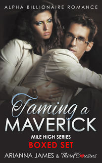 Taming a Maverick Saga Alpha Billionaire Romance, Third Cousins, Arianna James
