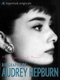 Audrey Hepburn: Biography of Hollywood's Greatest Movie Actress, Sara McEwen