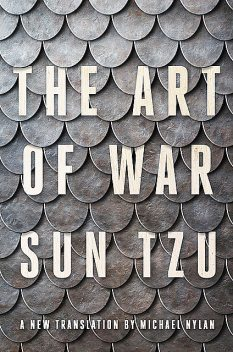 The Art of War: A New Translation by Michael Nylan, Sun Tzu