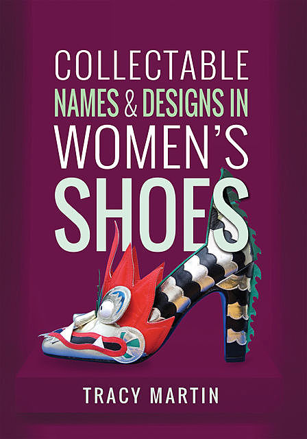 Collectable Names and Designs in Women's Shoes, Tracy Martin
