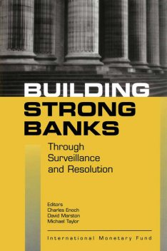 Building Strong Banks Through Surveillance and Resolution, Charles Enoch