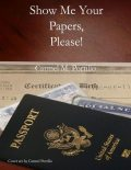 Show Me Your Papers, Please!, Carmel M.Portillo