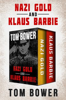 Nazi Gold and Klaus Barbie, Tom Bower