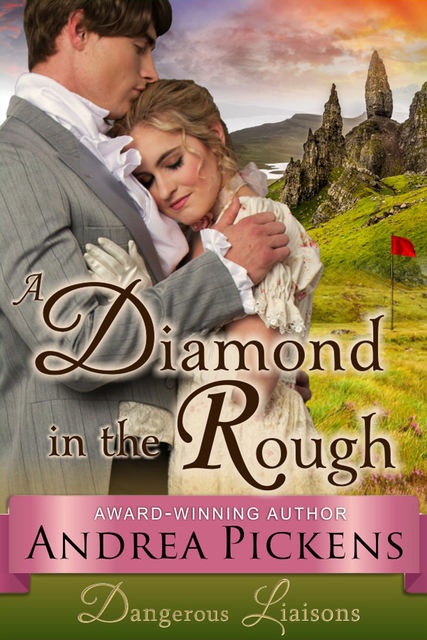 A Diamond in the Rough (Dangerous Liaisons Series, Book 1), Andrea Pickens