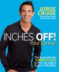 Inches Off! Your Tummy, Jorge Cruise