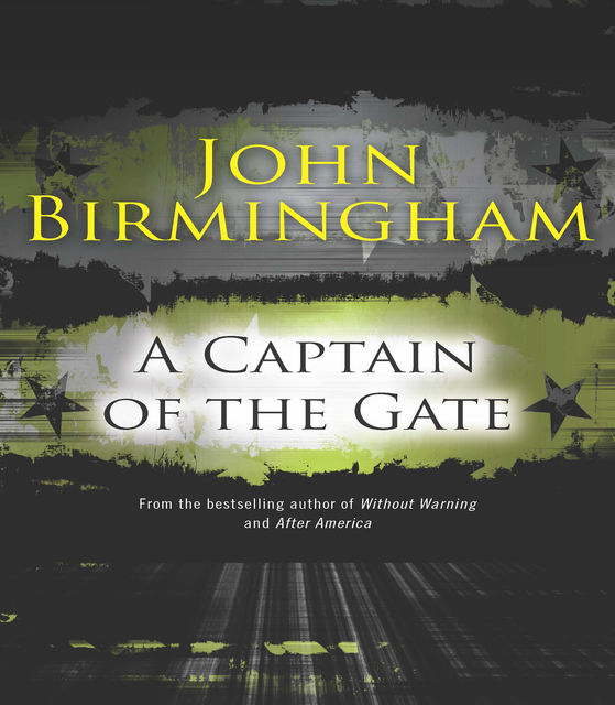 A Captain of the Gate, John Birmingham