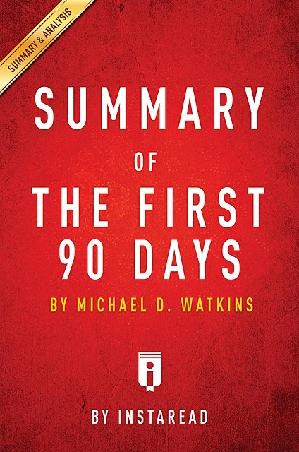 Summary of The First 90 Days, Instaread