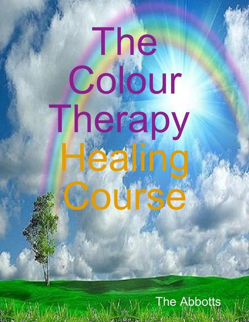 The Colour Therapy Healing Course, The Abbotts