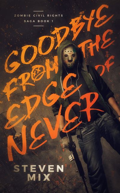 Goodbye from the Edge of Never, Steven Mix
