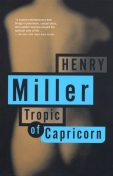 Tropic of Capricorn, Henry Miller