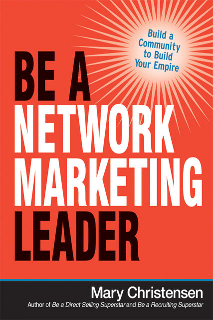 Be a Network Marketing Leader, Mary Christensen