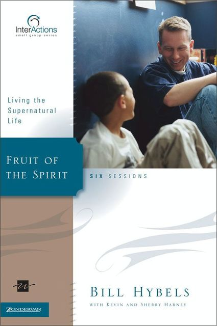 Fruit of the Spirit, Kevin, Sherry Harney, Bill Hybels
