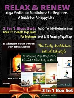 Relax Renew: Yoga Meditation Mindfulness For Beginners, Juliana Baldec