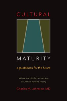 Cultural Maturity— A Guidebook for the Future, Charles Johnston