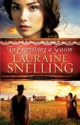To Everything a Season (Song of Blessing Book #1), Lauraine Snelling