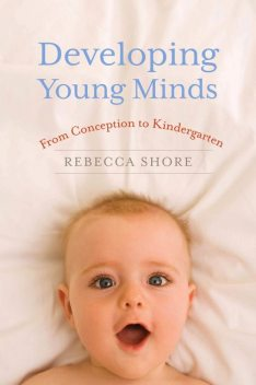 Developing Young Minds, Rebecca Shore