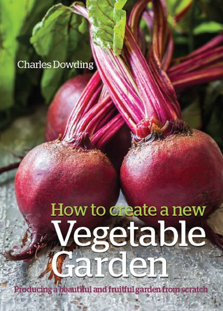 How to Create a New Vegetable Garden, Charles Dowding