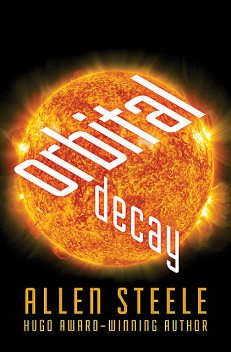 Orbital Decay, Allen Steele