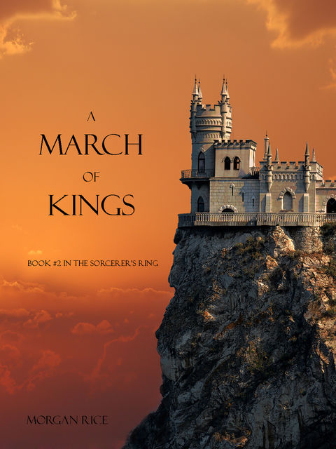 A March of Kings (Book #2 in the Sorcerer's Ring), Morgan Rice
