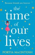 The Time of Our Lives, Portia MacIntosh