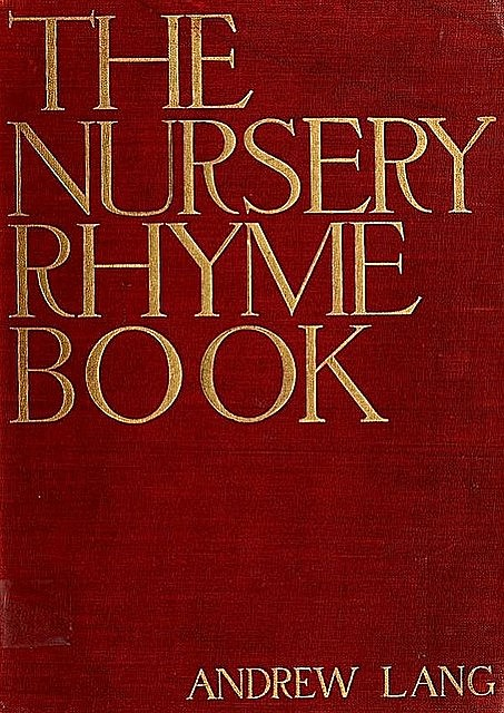 The Nursery Rhyme Book, Andrew Lang