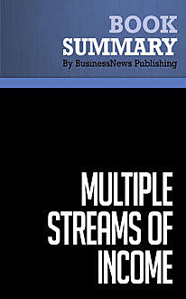 Summary: Multiple Streams Of Income  Robert G. Allen, Must Read Summaries