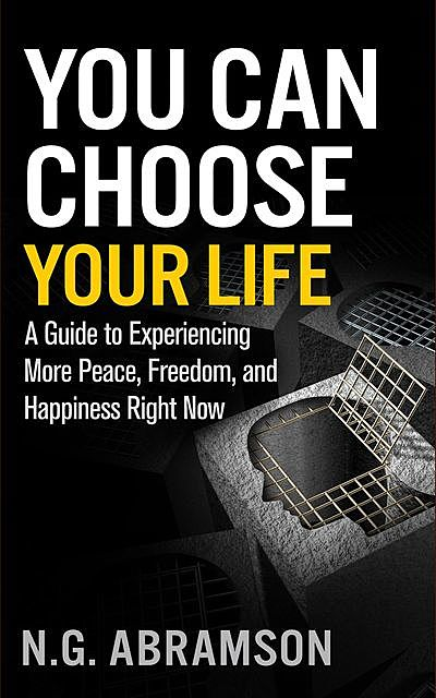 You Can Choose Your Life, N.G. Abramson