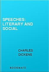Speeches: Literary and Social, Charles Dickens