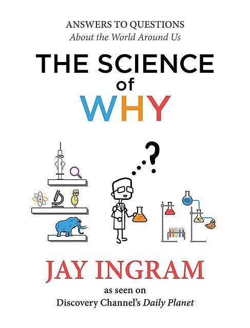 The Science of Why, Jay Ingram
