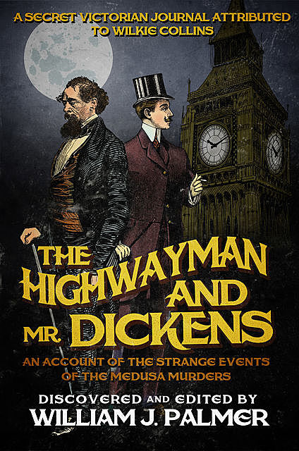 The Highwayman and Mr. Dickens, William J Palmer