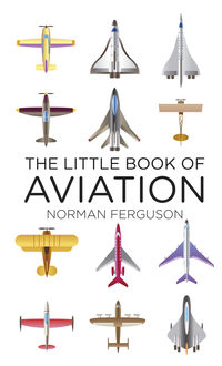 The Little Book of Aviation, Norman Ferguson