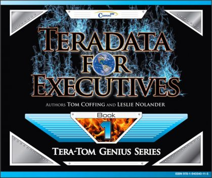 Teradata for Executives, Leslie Nolander, Tom Coffing