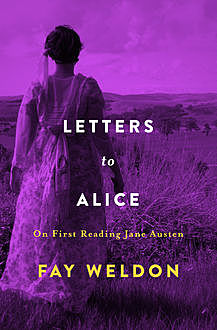 Letters to Alice, Fay Weldon