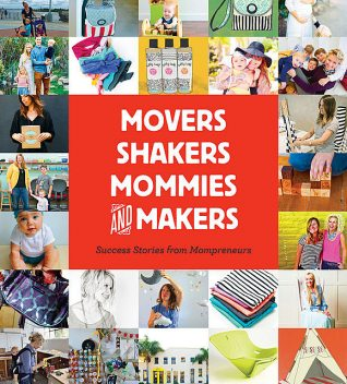 Movers, Shakers, Mommies, and Makers, Gibbs Smith