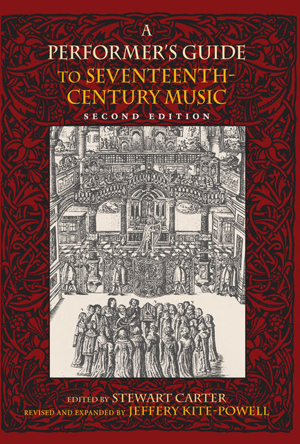 A Performer's Guide to Seventeenth-Century Music, Jeffery Kite-Powell