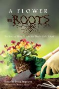 A Flower with Roots, Roberta Lynn Stephens