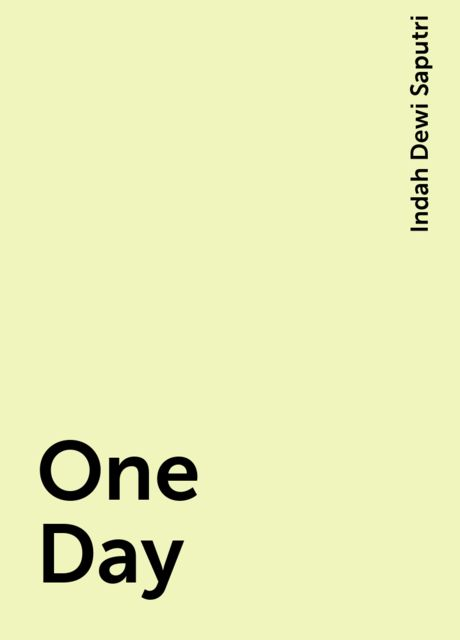 One Day, Indah Dewi Saputri