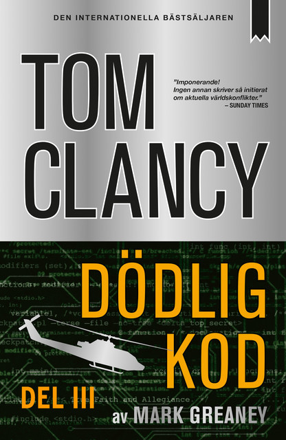 Dödlig kod – Del III, Tom Clancy, Mark Greaney