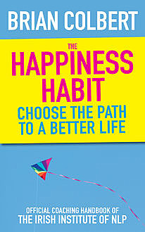 The Happiness Habit, Brian Colbert