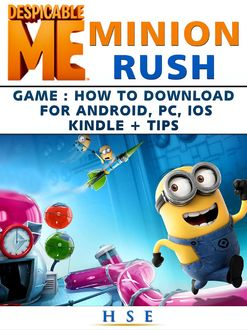 Despicable Me Unofficial Game Characters, Tips Cheats, Walkthrough Guide, HSE Games