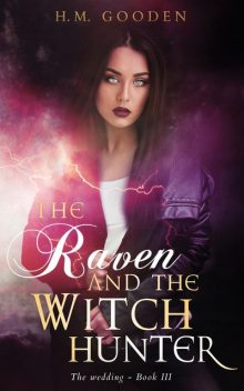 The Raven and The Witch hunter, H.M. Gooden
