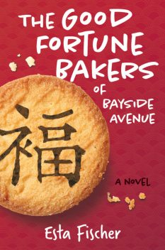 The Good Fortune Bakers of Bayside Avenue, Esta Fischer