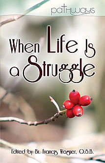 When Life Is a Struggle, Francis Wagner